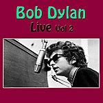 Bob Dylan Bob Dylan Live, Vol 2