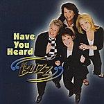 The Buzz Have You Heard The Buzz?