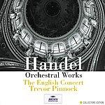 The English Concert Handel: Orchestral Works (6 Cds)