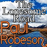 Paul Robeson The Lonesome Road