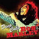 Bob Marley Deep Cuts - Bob Marley
