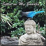 Michael Frazier Sittin On My Buddha