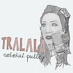 Rebekah Pulley Tralala