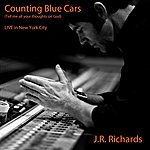 J.R. Richards Counting Blue Cars (Live In Nyc) - Single
