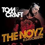 Tomcraft The Noyz [Feat. Sam Obernik]