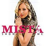 Mista Show Me