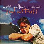 Matt Walker Soul Witness