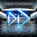 There For Tomorrow A Little Faster: B-Sides