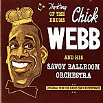 Chick Webb Chick Webb And His Savoy Ballroom Orchestra: The King Of The Drums (1939)