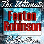 Fenton Robinson Fenton Robinson: The Ultimate Collection