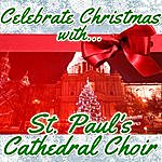 St. Paul's Cathedral Choir Celebrate Christmas With St. Paul's Cathedral Choir