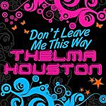 Thelma Houston Don't Leave Me This Way - Ep