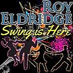 Roy Eldridge Swing Is Here