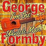 George Formby I'm The Ukulele Man