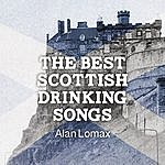 Alan Lomax The Best Scottish Drinking Songs