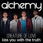 Alchemy Kiss You With The Truth