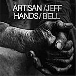 Jeff Bell Artisan Hands