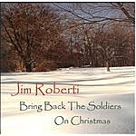 Jim Roberti Bring Back The Soldiers On Christmas