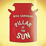 Mike Garrigan Pillar Of The Sun