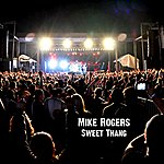Mike Rogers Sweet Thang - Single
