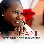 Lorraine Have Yourself A Merry Little Christmas - Single