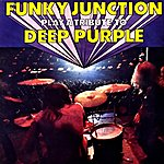 Funky Junction Funky Junction Play A Tribute To Deep Purple