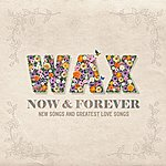 Wax Now And Forever
