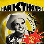 Hank Thompson Ultimate Collection 1958-1961