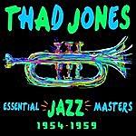Thad Jones Essential Jazz Masters 1954-1959