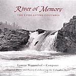 Lynette Westendorf River Of Memory: The Everlasting Columbia