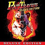 Pat Travers Blues On Fire - Deluxe Edition