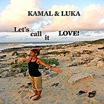 Kamal Let's Call It Love