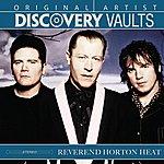 Reverend Horton Heat Discovery Vaults