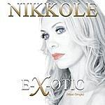 Nikkole Exotic (Maxi-Single)