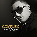 Complex This Is For You (Clean) - Single