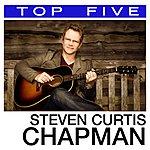 Steven Curtis Chapman Top 5: Hits