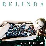 Belinda En La Obscuridad