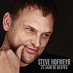 Steve Hofmeyr 25 Jaar Se Beste