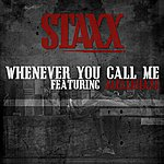 Staxx Whenever You Call Me (Feat. Jaelle Haze)