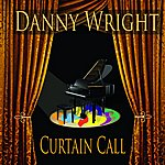 Danny Wright Curtain Call