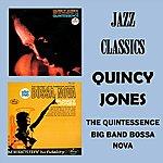 Quincy Jones Jazz Classics - The Quintessence - Big Band Bossa Nova