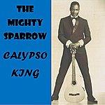 The Mighty Sparrow Calypso King