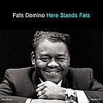 Fats Domino Here Stands Fats