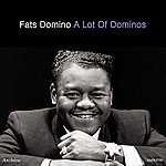Fats Domino A Lot Of Dominos