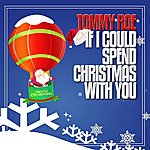 Tommy Roe If I Could Spend Christmas With You