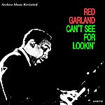 Red Garland Can't See For Lookin'