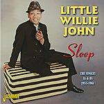 Little Willie John Sleep - The Singles As & Bs, 1955 - 1961