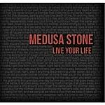 Medusa Stone Live Your Life