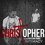 Christopher Intimacy (I Got To Have You) [Feat. Praylonn Prince]