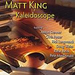 Matt King Kaleidoscope